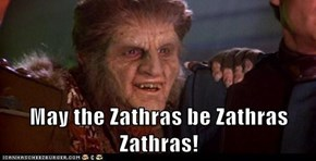 May the Zathras be Zathras Zathras!