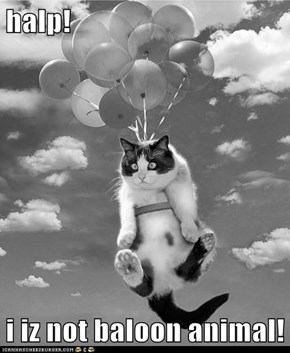 halp!  i iz not baloon animal!