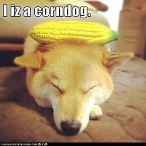 I iz a corndog.