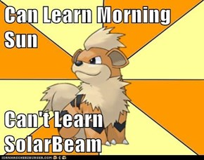 Can Learn Morning Sun  Can't Learn SolarBeam