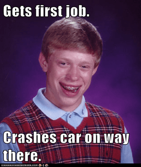 Gets first job.  Crashes car on way there.