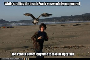 Peanut Butter Jelly ACK!!!!