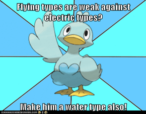 Flying types are weak against electric types?  Make him a water type also!