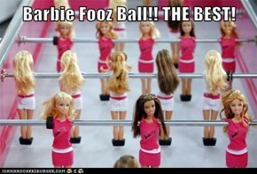 Barbie Fooz Ball!! THE BEST!