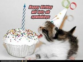 Happy  Birfday wif  lots  ob spwinkleys
