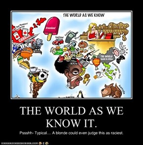 THE WORLD AS WE KNOW IT.