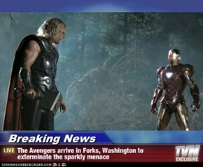 Breaking News - The Avengers arrive in Forks, Washington to exterminate the sparkly menace