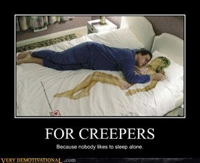 FOR CREEPERS