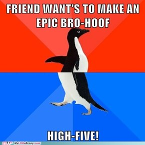 A Brony can be awkward too