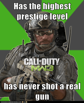 Has the highest prestige level  has never shot a real gun