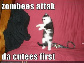 zombees attak  da cutees first