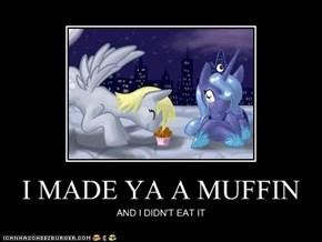 I MADE YA A MUFFIN