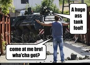 come at me bro! wha'cha got?