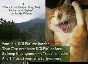 "Cheezpeep tribute: ""Your lols"" (TTO ""(Your Love Keeps Lifting Me) Higher and Higher"" by Jackie Wilson)"