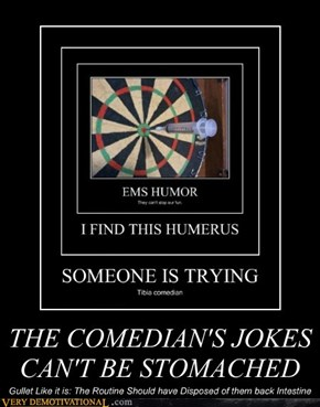 THE COMEDIAN'S JOKES CAN'T BE STOMACHED