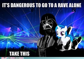 It's Dangerous to Go to a Rave Alone
