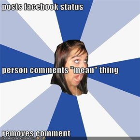 "posts facebook status person comments ""mean"" thing removes comment"