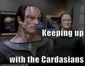 Keeping up  with the Cardasians