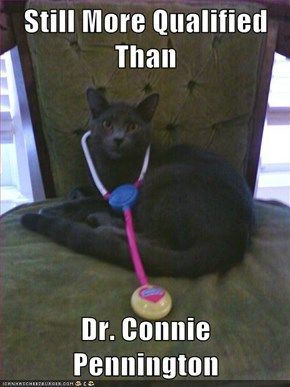 Still More Qualified Than  Dr. Connie Pennington