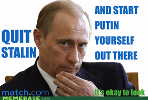 And quit Russian around