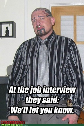 At the job interview they looked very impressed of me !