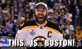 THIS... IS... BOSTON!