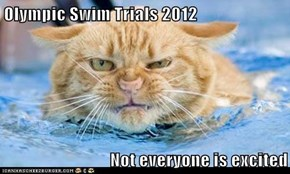 Olympic Swim Trials 2012  Not everyone is excited