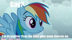 In Rainbow Dash's defence