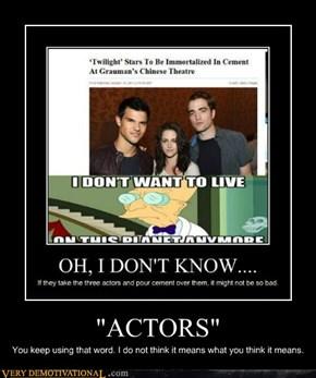 """""""ACTORS"""""""