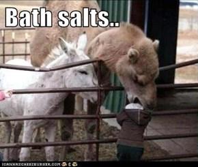 Bath salts..