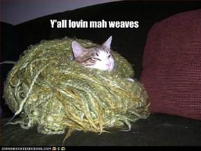 Y'all lovin mah weaves