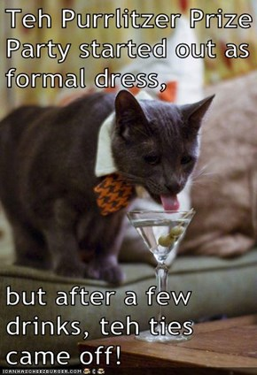 Teh Purrlitzer Prize Party started out as formal dress,  but after a few drinks, teh ties came off!