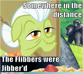 That Really Flibber'd My Jibbers