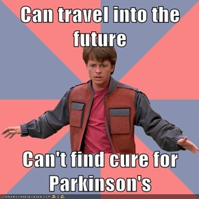 Can travel into the future   Can't find cure for Parkinson's
