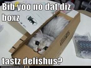Bib yoo no dat diz boxz  tastz delishus?