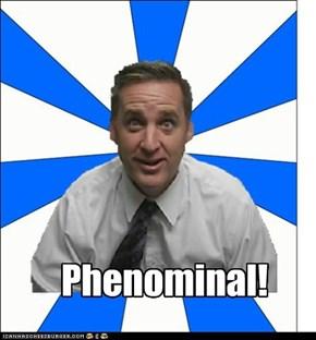 Phenominal!