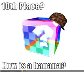 10th Place?  How is a banana?