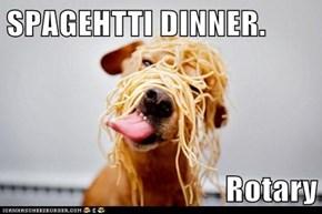 SPAGEHTTI DINNER.  Rotary