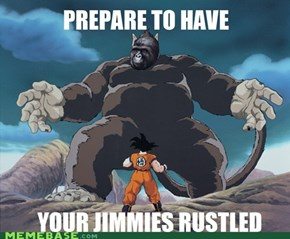 Prepare to have your Jimmies Rustled