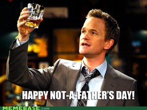 Happy Not-a-Father's Day!