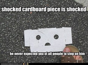 shocked cardboard piece is shocked