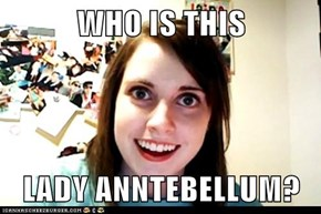 WHO IS THIS  LADY ANNTEBELLUM?
