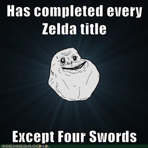 Has completed every Zelda title  Except Four Swords