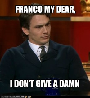 How dare you franco