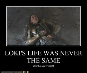 LOKI'S LIFE WAS NEVER THE SAME