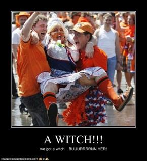 A WITCH!!!