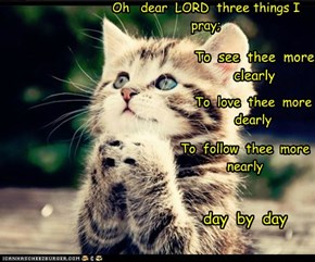 Oh   dear  LORD  three things I pray;
