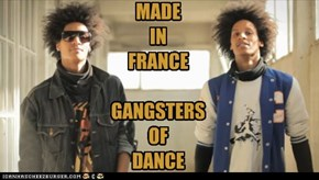 MADE  IN FRANCE  GANGSTERS  OF DANCE