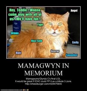 MAMAGWYN IN MEMORIUM