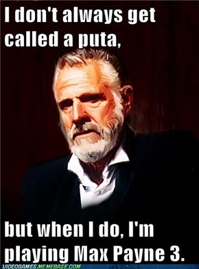 I don't always get called a puta
